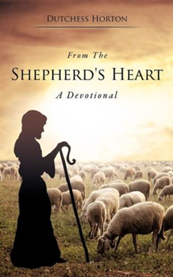 From the Shepherd's Heart  -     By: Dutchess Horton