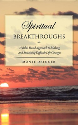 Spiritual Breakthroughs  -     By: Monte Drenner