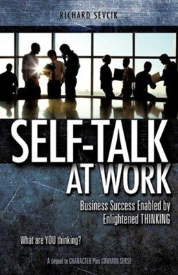 Self-Talk at Work  -     By: Richard Sevcik