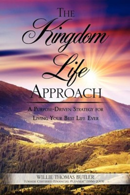 The Kingdom Life Approach  -     By: Willie Thomas Butler
