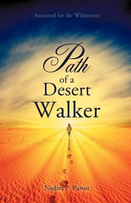 Path of a Desert Walker  -     By: Nadira P. Pastor