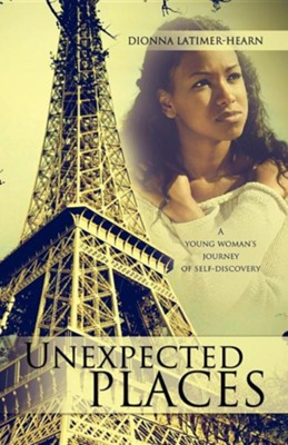 Unexpected Places  -     By: Dionna Latimer-Hearn