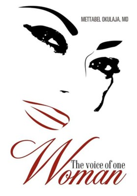 The Voice of One Woman  -     By: Mettabel Okulaja