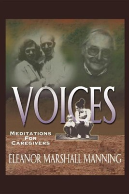 Voices: Meditations for Caregivers   -     By: Eleanor Marshall Manning