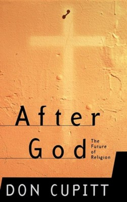 After God: The Future of Religion  -     By: Don Cupitt