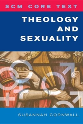 SCM Core Text Theology and Sexuality  -     By: Susannah Cornwall, Nicholas Buxton