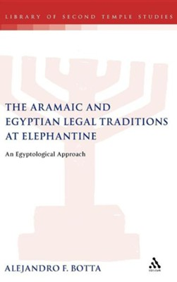 The Aramaic and Egyptian Legal Traditions at Elephantine: An Egyptological Approach  -     By: Alejandro Botta
