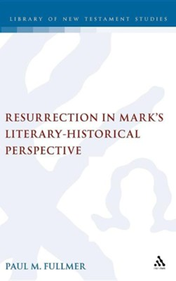 Resurrection in Mark's Literary-Historical Perspective  -     By: Paul M. Fullmer