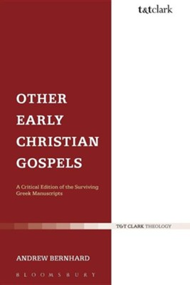 Other Early Christian Gospels: A Critical Edition of the Surviving Greek Manuscripts  -     By: Andrew Bernhard