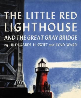 The Little Red Lighthouse and the Great Gray Bridge  -     By: Hildegarde Hoyt Swift     Illustrated By: Lynd Ward