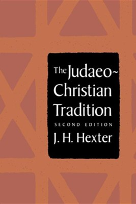 The Judaeo-Christian Tradition: Second Edition   -     By: J.H. Hexter