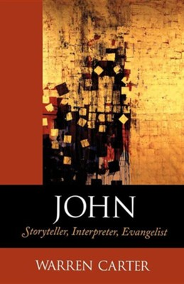 John: Storyteller, Interpreter, Evangelist   -     By: Warren Carter