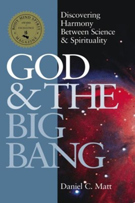 God & the Big Bang: Discovering Harmony Between Science and Spirituality  -     By: Daniel Chanan Matt