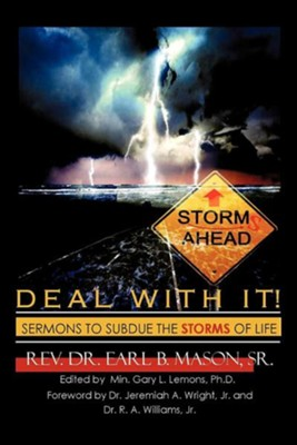 Deal with It!  -     By: Rev. Dr. Earl B. Mason Sr.