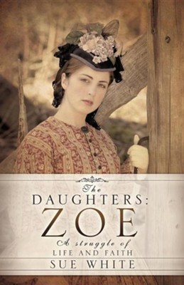 The Daughters: Zoe  -     By: Sue White