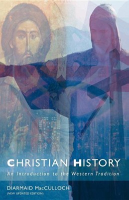 Christian History: An Introduction to the Western Tradition  -     By: Diarmaid McCulloch