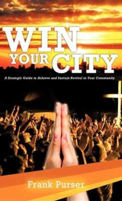 Win Your City  -     By: Frank Purser