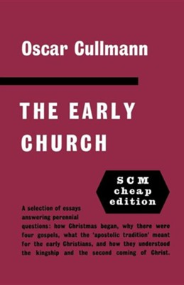 The Early Church  -     By: Oscar Cullmann