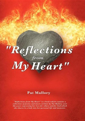 Reflections from My Heart  -     By: Pat Mallory