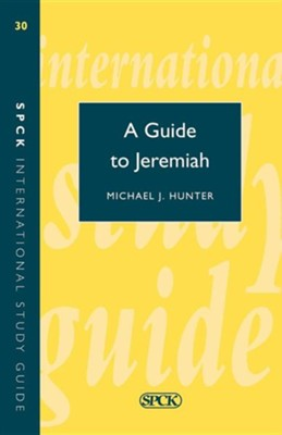 A Guide to Jeremiah  -     By: Michael J. Hunter