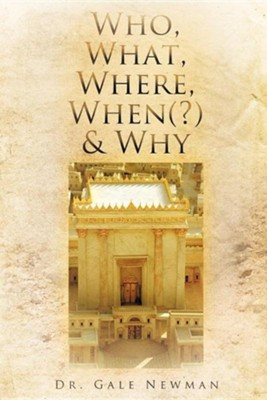 Who, What, Where, When(?) & Why  -     By: Gale Newman