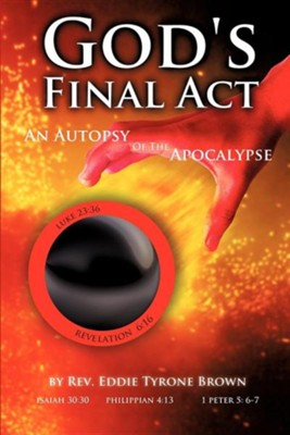 God's Final ACT  -     By: Rev. Eddie Tyrone Brown