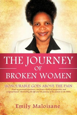 The Journey of Broken Women  -     By: Emily Maloisane