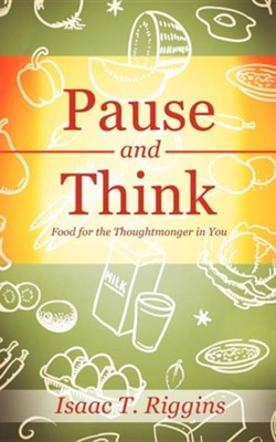 Pause and Think  -     By: Isaac T. Riggins
