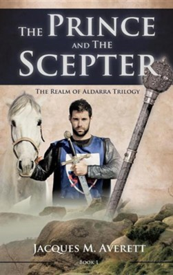 The Prince and the Scepter  -     By: Jacques M. Averett