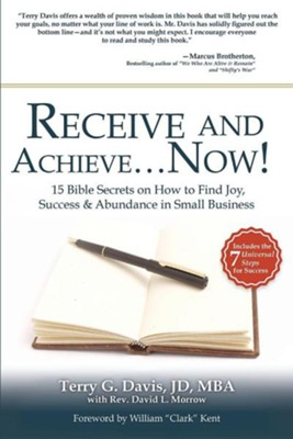 Receive and Achieve...Now!  -     By: Terry G. Davis
