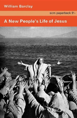 A New People's Life of Jesus  -     By: William Barclay