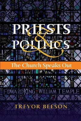 Priests and Politics: The Church Speaks Out  -     By: Trevor Beeson