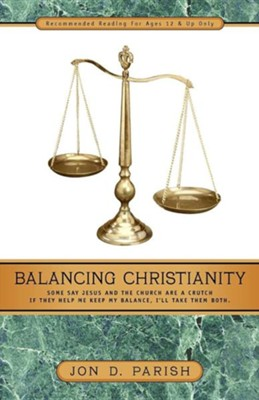 Balancing Christianity   -     By: Jon D. Parish