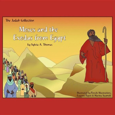 Moses and the Exodus from Egypt  -     By: Sylvia A. Thomas