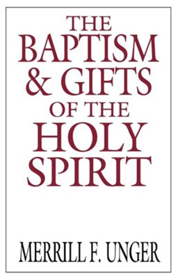 Baptism & Gifts of the Holy Spirit   -     By: Merrill Unger