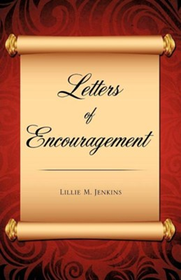 Letters of Encouragement  -     By: Lillie M. Jenkins