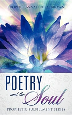 Poetry and the Soul  -     By: Valerie A. Brown