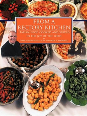 From a Rectory Kitchen  -     By: Franca Bosio Bertoli, Father Matthew R. Mauriello
