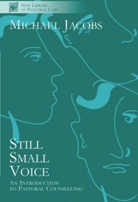 Still Small Voice - An Introduction to Pastoral Counselling, Edition 0002  -     By: Michael Jacobs
