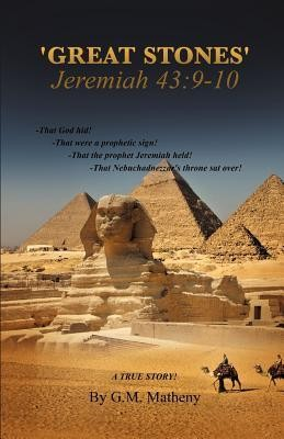 'Great Stones' Jeremiah 43: 9-10  -     By: G.M. Matheny