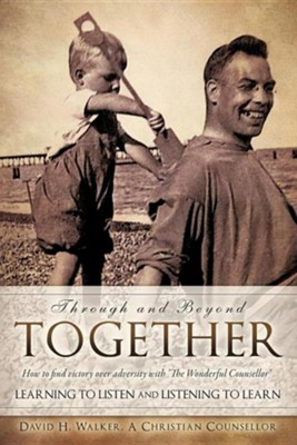 Through and Beyond Together  -     By: David H. Walker