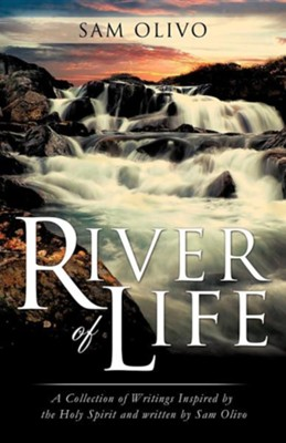 River of Life  -     By: Sam Olivo