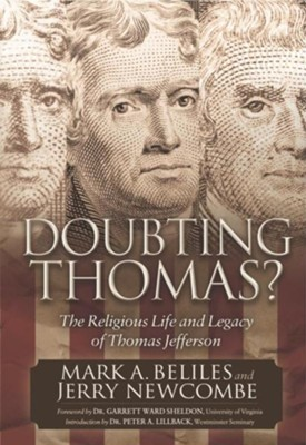 Doubting Thomas: The Religious Life and Legacy of Thomas Jefferson  -     By: Mark A. Beliles