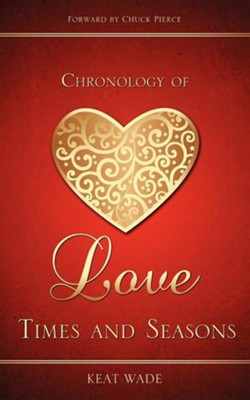 Chronology of Love  -     By: Keat Wade