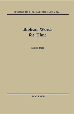 Biblical Words for Time  -     By: James Barr