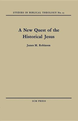 A New Quest of the Historical Jesus  -     By: James M. Robinson