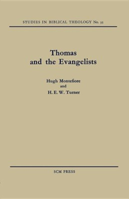 Thomas and the Evangelists  -     By: Hugh Montefiore, H.E.W. Turner