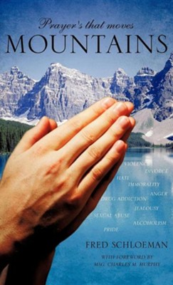 Prayer's That Moves Mountains  -     By: Fred Schloeman