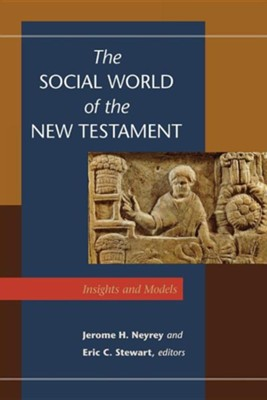 The Social World of the New Testament: Insights and Models  -     By: Jerome H. Neyrey, Eric C. Stewart