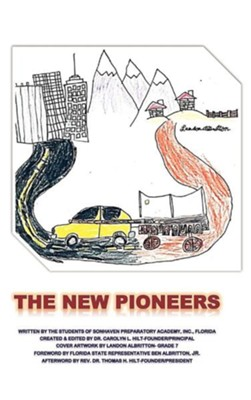 The New Pioneers  -     By: Dr. Carolyn L. Hilt